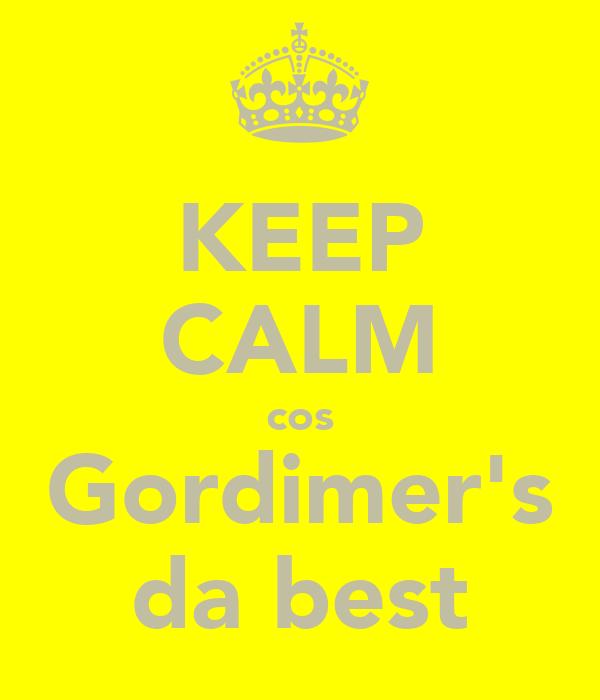 KEEP CALM cos Gordimer's da best