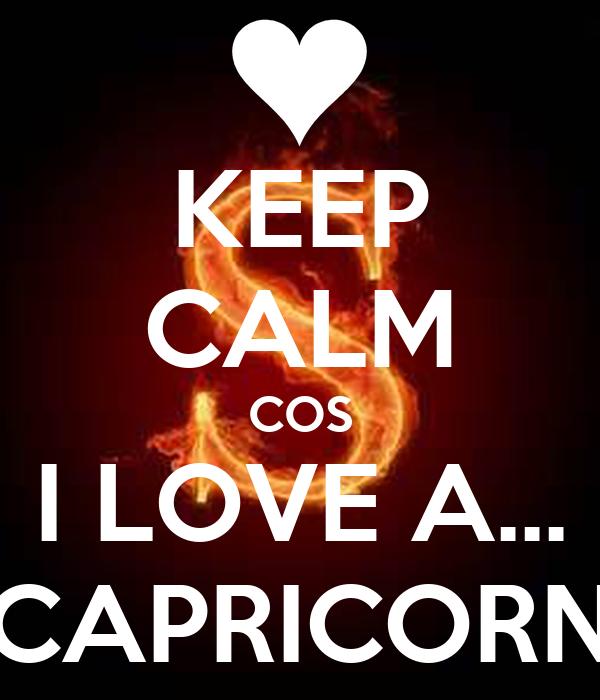 KEEP CALM COS I LOVE A... CAPRICORN