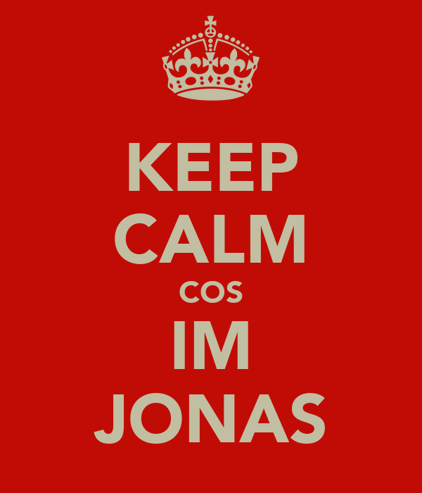 KEEP CALM COS IM JONAS