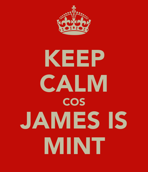 KEEP CALM COS JAMES IS MINT