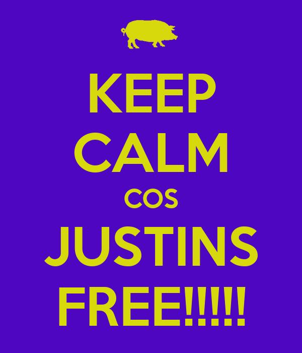 KEEP CALM COS JUSTINS FREE!!!!!