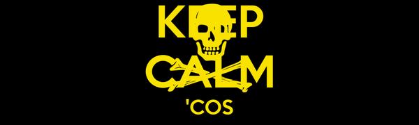 KEEP CALM 'COS KALYAN RULES
