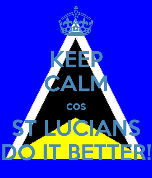 KEEP CALM cos ST LUCIANS DO IT BETTER!