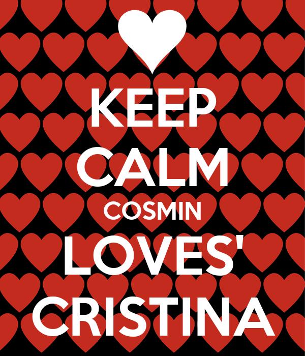 KEEP CALM COSMIN LOVES' CRISTINA