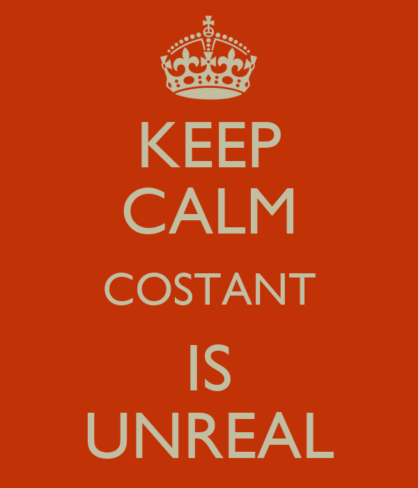 KEEP CALM COSTANT IS UNREAL
