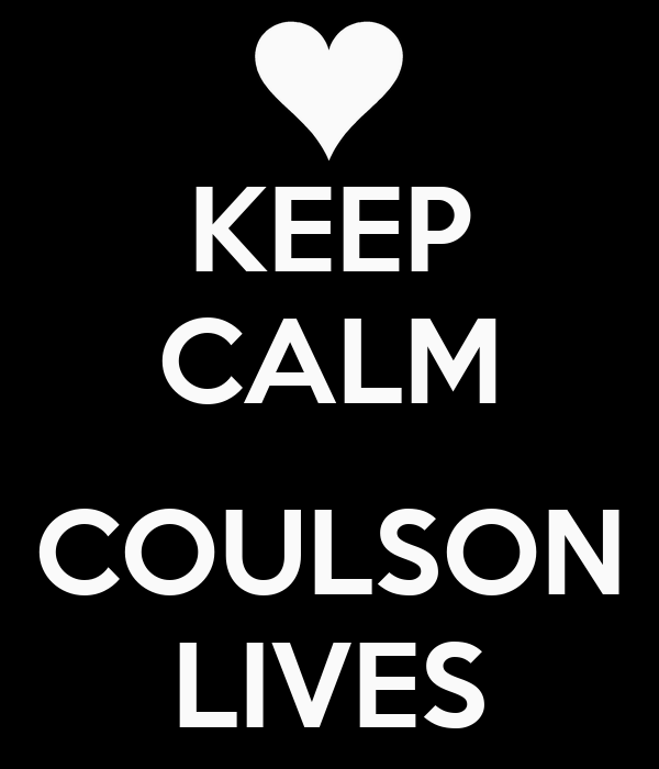 KEEP CALM  COULSON LIVES