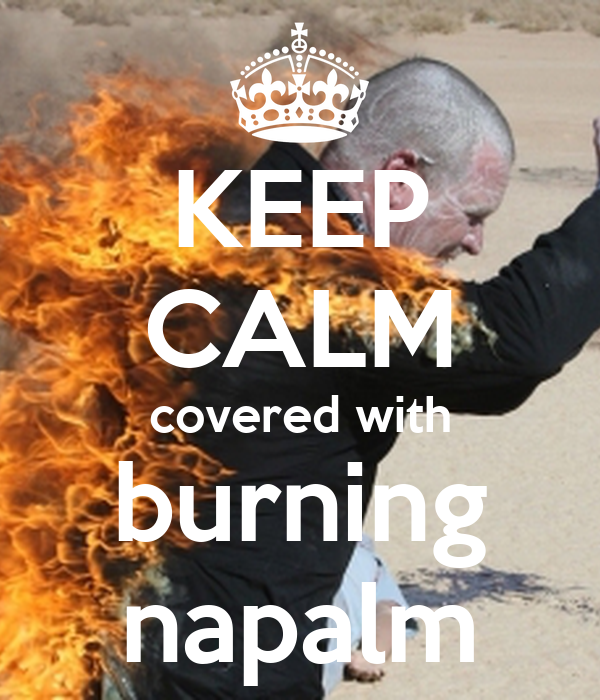 KEEP CALM covered with burning napalm
