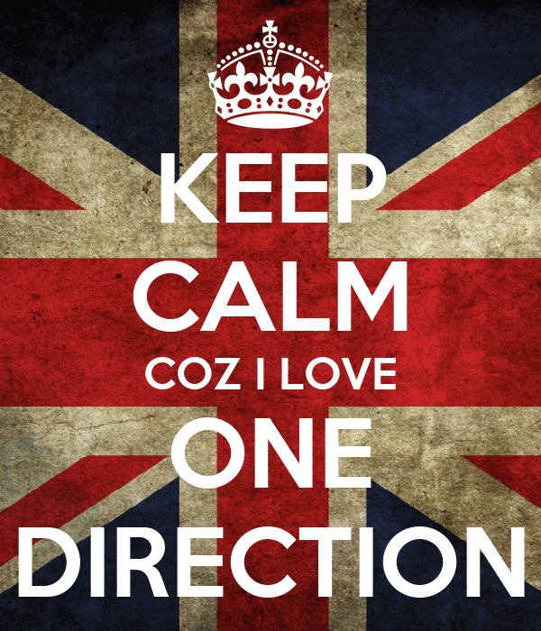 KEEP CALM COZ I LOVE ONE DIRECTION