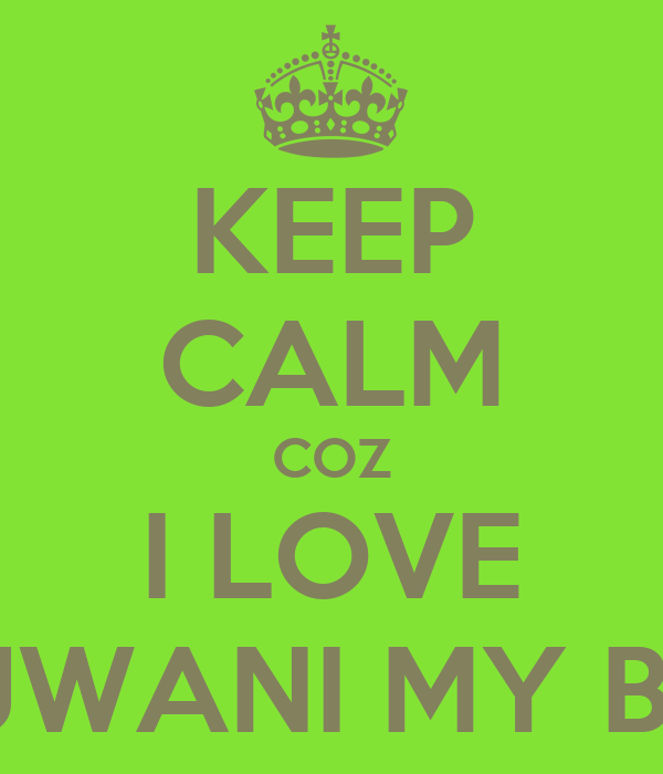 KEEP CALM COZ I LOVE TEJWANI MY BRO