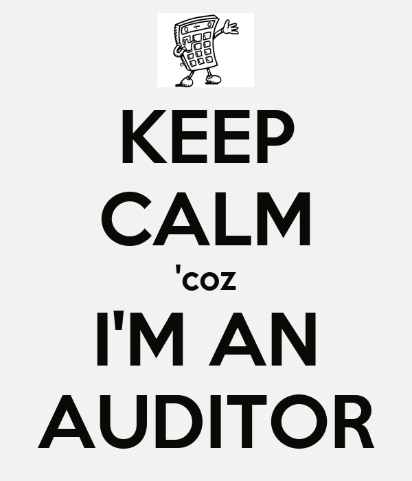 KEEP CALM 'coz I'M AN AUDITOR