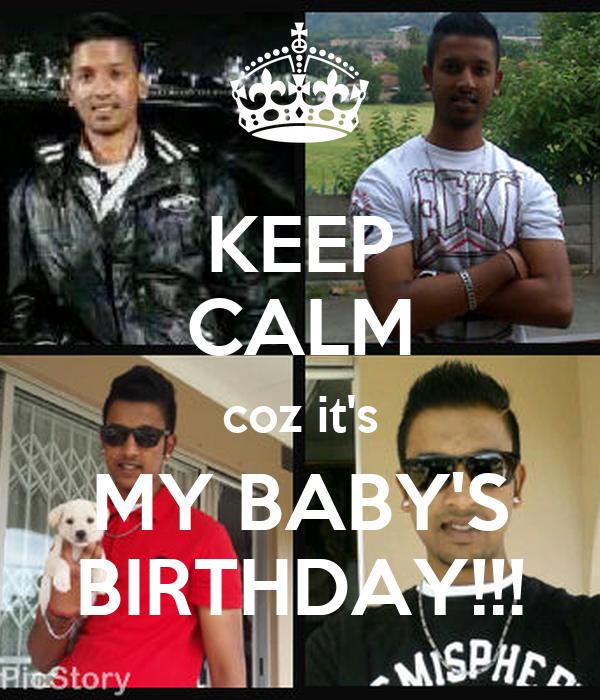 KEEP CALM coz it's MY BABY'S BIRTHDAY!!!