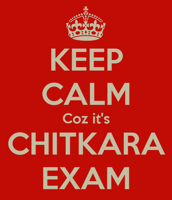 KEEP CALM Coz it's CHITKARA EXAM