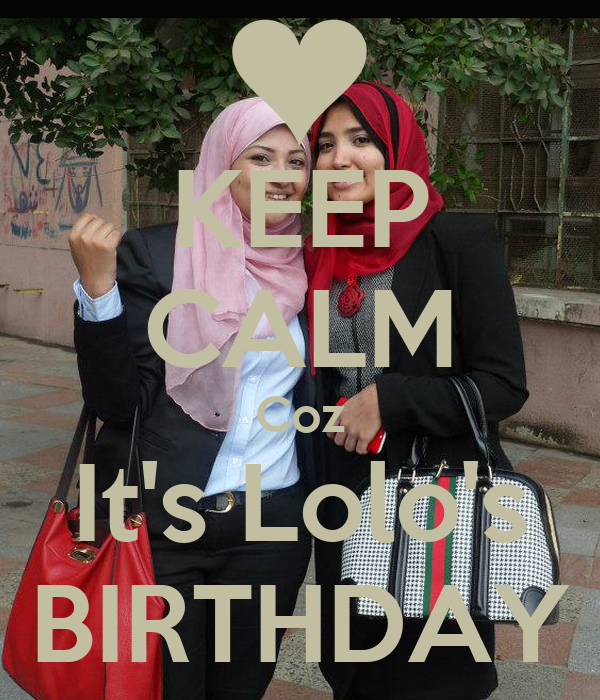 KEEP CALM Coz It's Lolo's BIRTHDAY