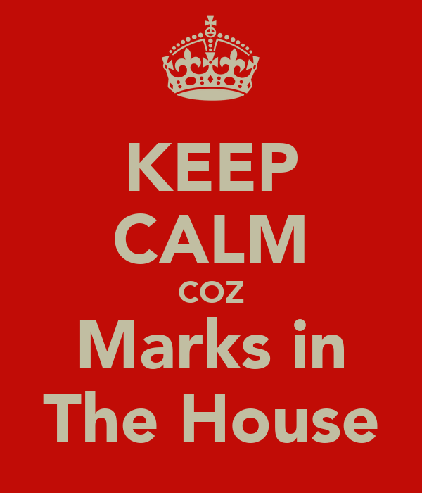 KEEP CALM COZ Marks in The House
