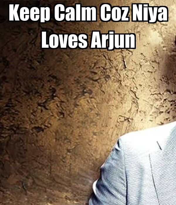 Keep Calm Coz Niya Loves Arjun