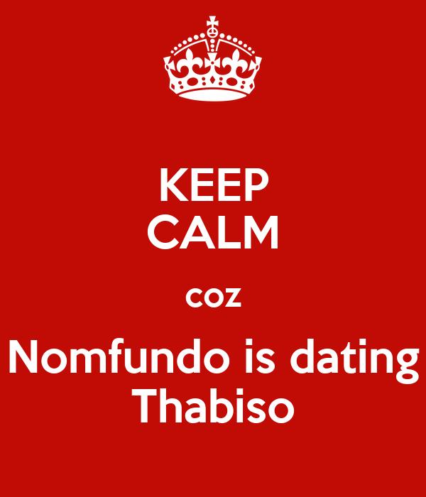 KEEP CALM coz Nomfundo is dating Thabiso