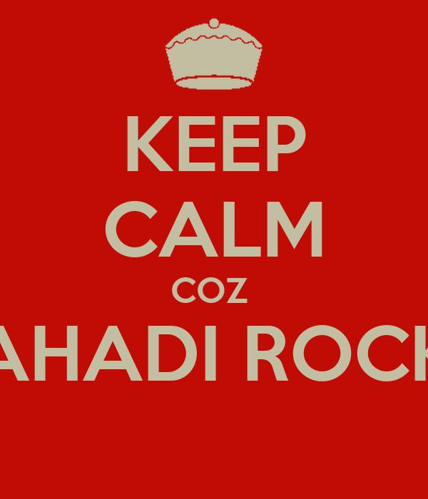KEEP CALM COZ  PAHADI ROCKS