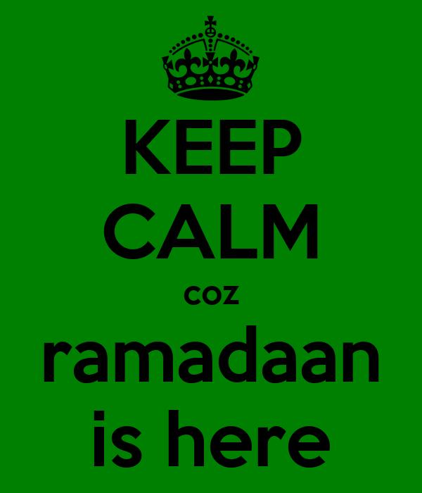 KEEP CALM coz ramadaan is here