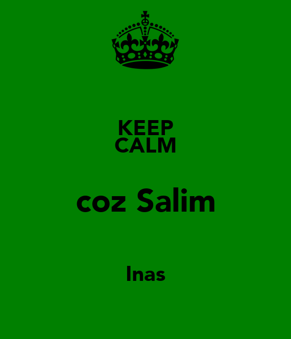 KEEP CALM coz Salim ♥ Inas