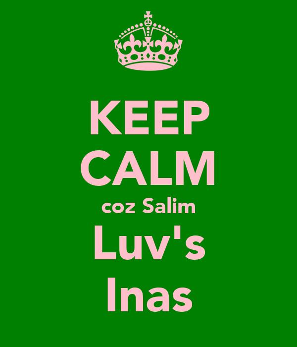KEEP CALM coz Salim Luv's Inas