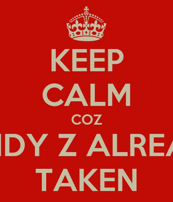 KEEP CALM COZ SANDY Z ALREADY TAKEN