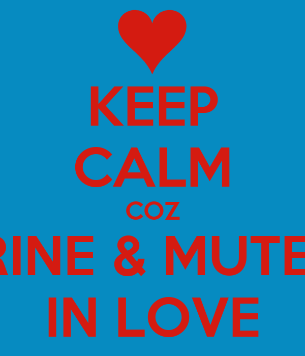 KEEP CALM COZ SIRINE & MUTEEB IN LOVE