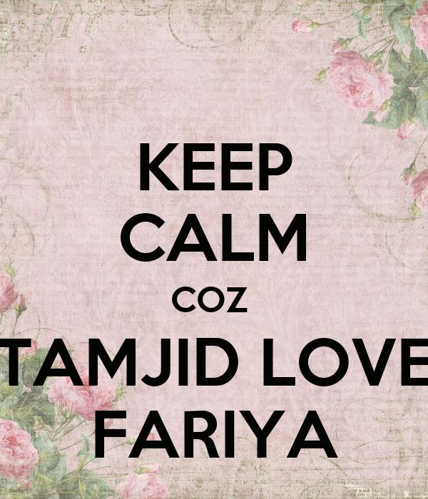 KEEP CALM COZ  TAMJID LOVE FARIYA