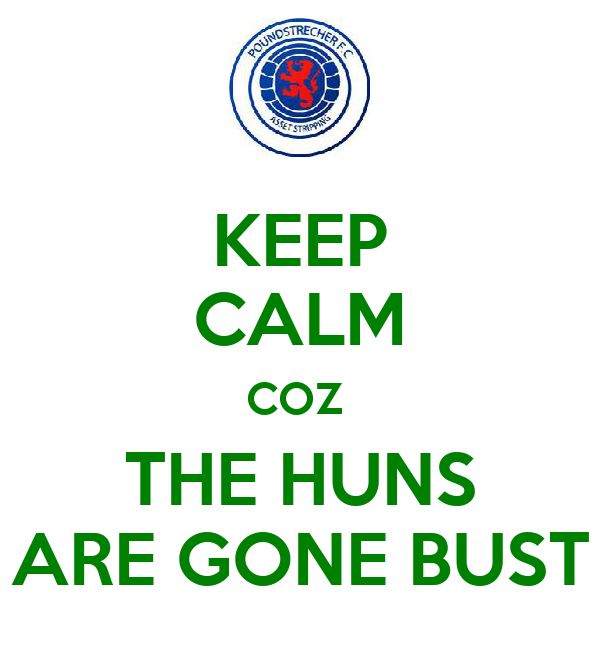 KEEP CALM COZ  THE HUNS ARE GONE BUST