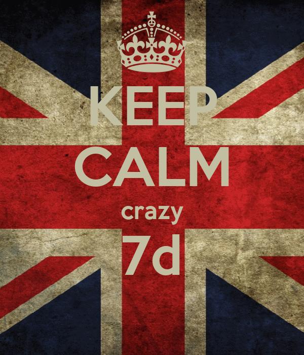 KEEP CALM crazy 7d