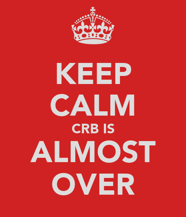 KEEP CALM CRB IS ALMOST OVER