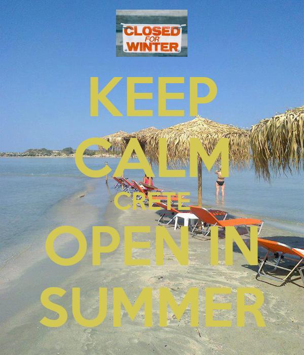 KEEP CALM CRETE OPEN IN SUMMER