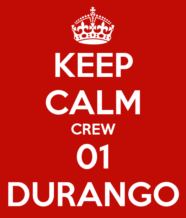KEEP CALM CREW 01 DURANGO