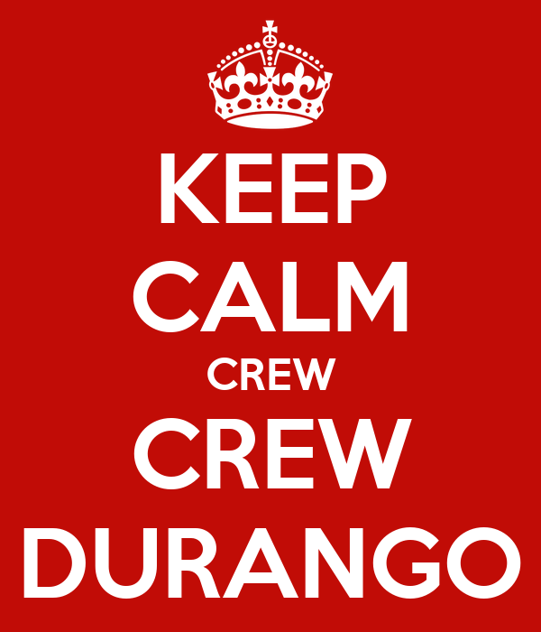 KEEP CALM CREW CREW DURANGO