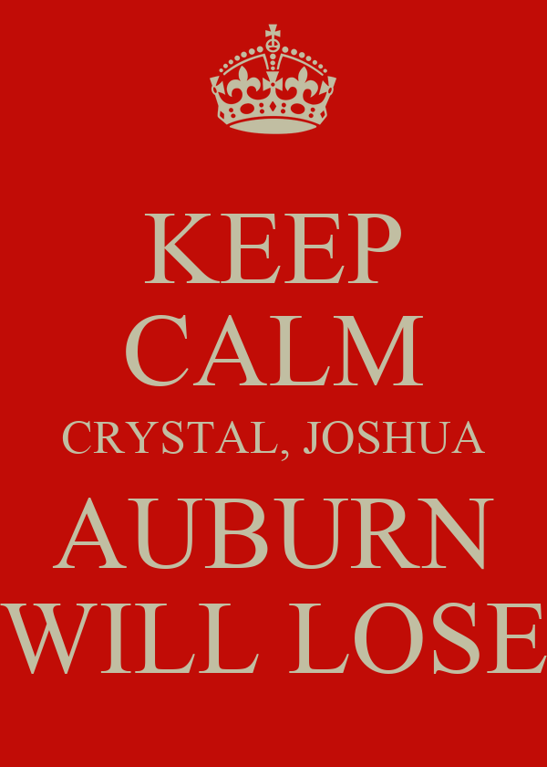 KEEP CALM CRYSTAL, JOSHUA AUBURN WILL LOSE