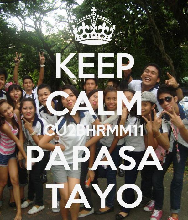 KEEP CALM CU2BHRMM11 PAPASA TAYO