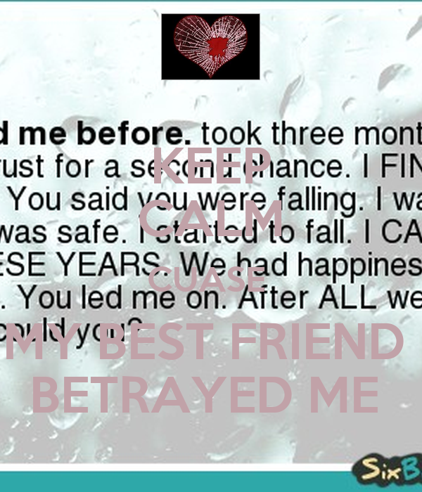 my best friend betrayed me what should i do