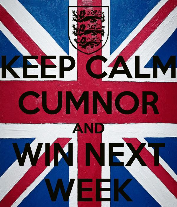 KEEP CALM CUMNOR AND WIN NEXT WEEK