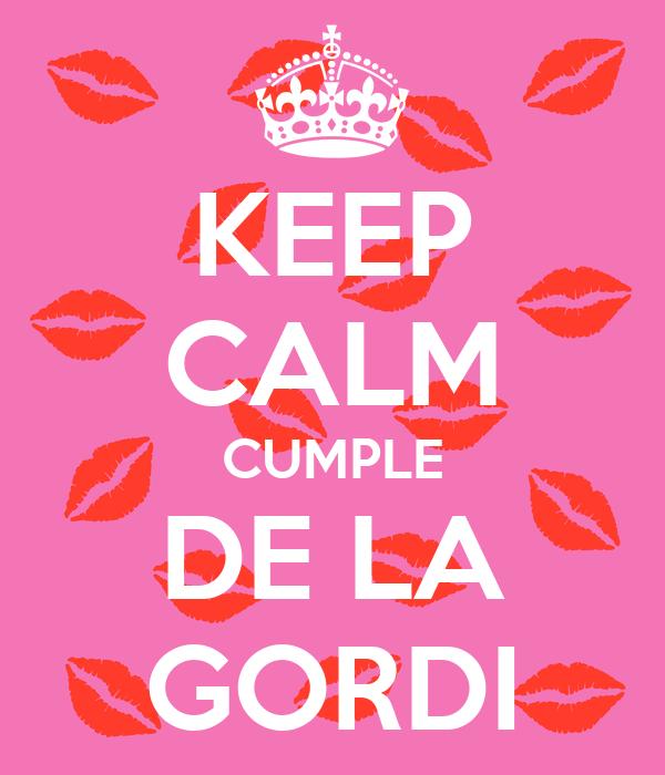 KEEP CALM CUMPLE DE LA GORDI
