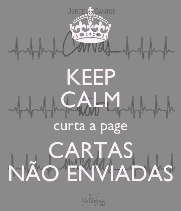 KEEP CALM curta a page CARTAS NÃO ENVIADAS