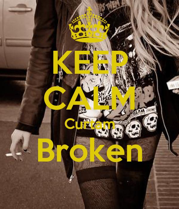 KEEP CALM Curtam Broken