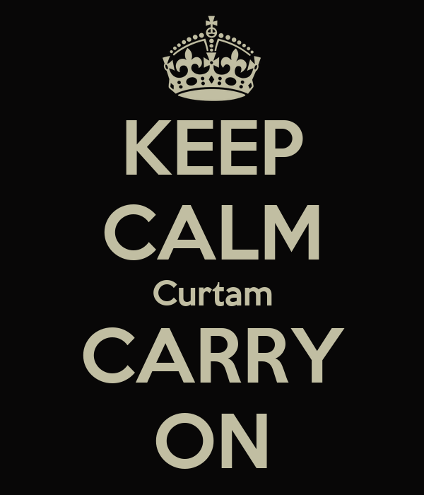 KEEP CALM Curtam CARRY ON