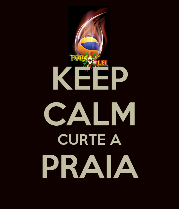 KEEP CALM CURTE A PRAIA