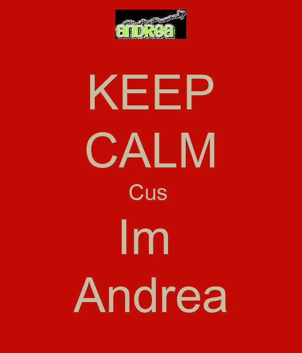 KEEP CALM Cus  Im  Andrea