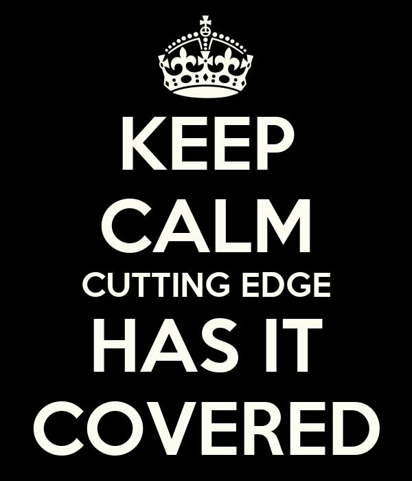 KEEP CALM CUTTING EDGE HAS IT COVERED