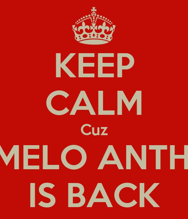 KEEP CALM Cuz CARMELO ANTHONY IS BACK