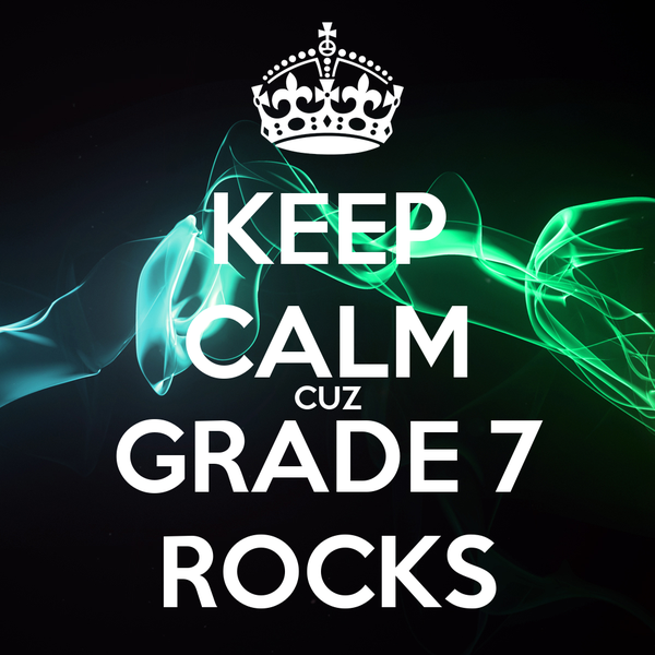 KEEP CALM CUZ GRADE 7 ROCKS