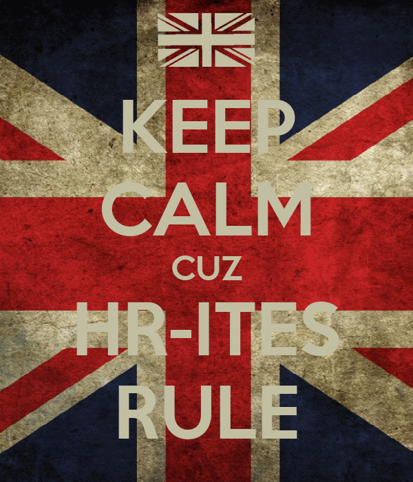 KEEP CALM CUZ HR-ITES RULE