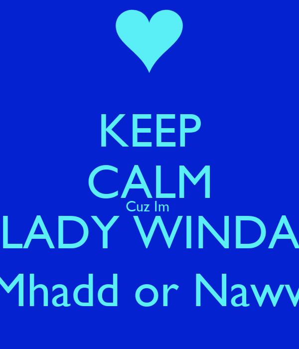 """KEEP CALM Cuz Im  """"LADY WINDA"""" _Mhadd or Naww?"""