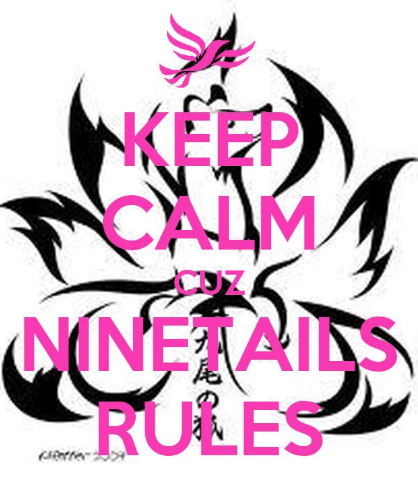 KEEP CALM CUZ NINETAILS RULES