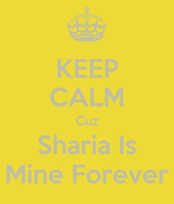KEEP CALM Cuz Sharia Is Mine Forever
